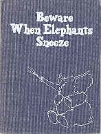 Image for Beware When Elephants Sneeze