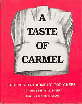 Image for A Taste of Carmel : Recipes by Carmel's Top Chefs