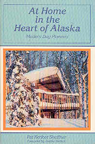 Image for At Home in the Heart of Alaska : Modern Day Pioneers