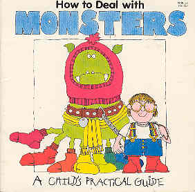 Image for How to Deal with Monsters (A Child's Practical Guide Ser.)