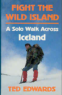 Image for Fight the Wild Island : A Solo Walk Across Iceland