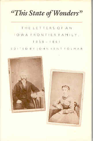Image for This State of Wonders : The Letters of an Iowa Frontier Family, 1858-1861