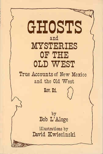Image for Ghosts and Mysteries of the Old West : True Accounts of New Mexico and the Old West