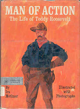 Image for Man of Action, The Life of Teddy Roosevelt