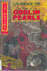 Image for The Case of the Goblin Pearls (Chinatown Mystery Ser., Vol. 1)