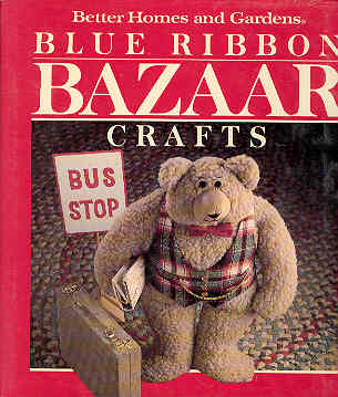 Image for Better Homes and Gardens : Blue Ribbon Bazaar Crafts
