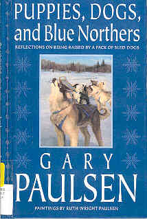 Image for Puppies, Dogs, and Blue Northers : Reflections on Being Raised by a Pack of Sled Dogs