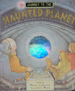 Image for Journey to the Haunted Planet : An Interstellar Adventure with 12 Cosmic Holograms