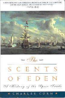 Image for The Scents of Eden : A Narrative of the Spice Trade