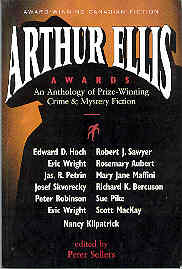 Image for Arthur Ellis Awards : An Anthology of Prize-Winning Crime Fiction