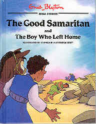 Image for The Good Samaritan and the Boy Who Left Home (Enid Blyton Bible Stories Ser.)