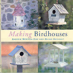 Image for Making Birdhouses : Practical Projects for Decorative Houses, Tables and Feeders