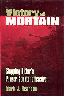 Image for Victory at Mortain : Stopping Hitler's Panzer Counteroffensive (Modern War Studies)