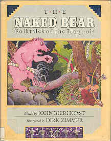 Image for The Naked Bear: Folktales of the Iroquois
