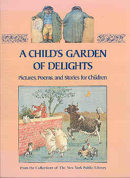 Image for Child's Garden of Delights: Pictures, Poems, and Stories for Children