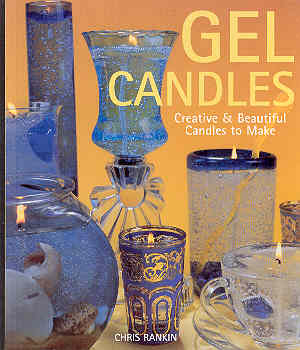 Image for Gel Candles: Creative and Beautiful Candles to Make