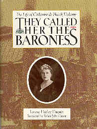 Image for They Called Her the Baroness: The Life of Catherine De Hueck Doherty