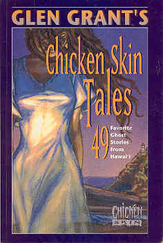 Image for Glen Grant's Chicken Skin Tales: 49 Favorite Ghost Stories from Hawaii