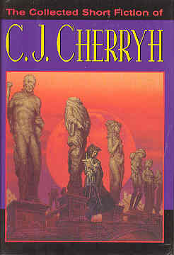 Image for The Collected Short Fiction Of C. J. Cherryh