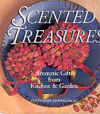 Image for Scented Treasures: Aromatic Gifts from Your Kitchen & Garden