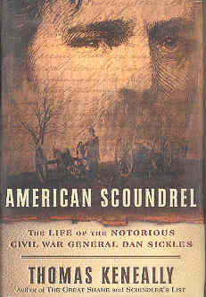 Image for American Scoundrel: The Life of the Notorious Civil War General Dan Sickles