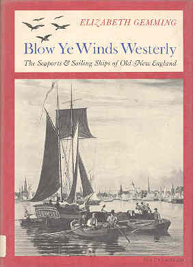 Image for Blow Ye Winds Westerly: The Seaports and Sailing Ships of Old New England
