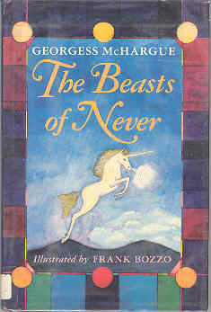 Image for Beasts of Never: A History Natural and Unnatural of Monsters Mythical and Magical
