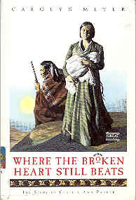 Image for Where the Broken Heart Still Beats: The Story of Cynthia Ann Parker