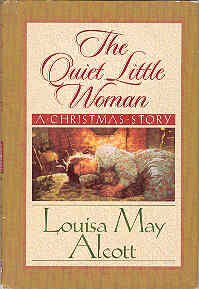 Image for The Quiet Little Woman: Tilly's Christmas, Rosa's Tale Three Enchanting Christmas Stories