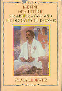 Image for The Find of a Lifetime: Sir Arthur Evans and the Discovery of Knossos