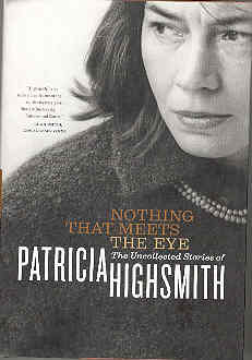Image for Nothing That Meets the Eye: The Uncollected Stories of Patricia Highsmith