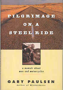 Image for Pilgrimage on a Steel Ride: A Memoir About Men and Motorcycles