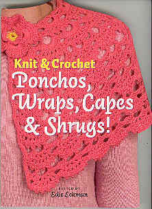 Image for Knit and Crochet Ponchos, Wraps, Capes and Shrugs!