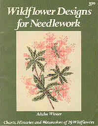 Image for Wildflower Designs for Needlework: Charts, Histories, and Watercolors of 29 Wildflowers