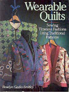 Image for Wearable Quilts: Sewing Timeless Fashions Using Traditional Patterns