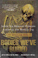 Image for Bodies We've Buried: Inside the National Forensic Academy, the World's Top Csi Training School