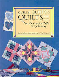 Image for Quilts! Quilts!! Quilts!!!: The Complete Guide to Quiltmaking