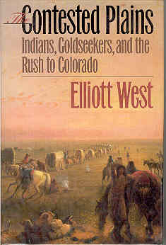 Image for Contested Plains, The: Indians, Goldseekers and the Rush to Colorado