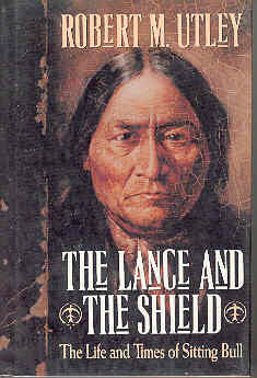 Image for The Lance and the Shield: The Life and Times of Sitting Bull