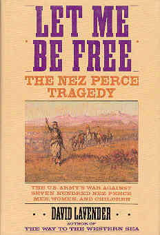 Image for Let Me Be Free: The Nez Perce Tragedy