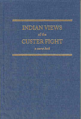 Image for Indian Views of the Custer Fight: A Source Book