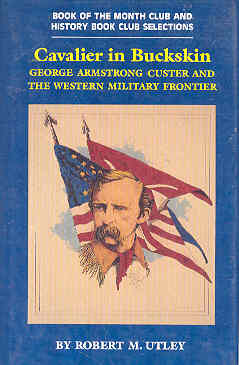 Image for Cavalier in Buckskin: George Armstrong Custer and the Western Military Frontier