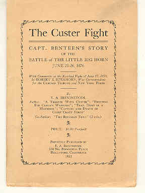 Image for The Custer Fight Capt. Benteen's Story of the Battle of the Little Big Horn June 25-26, 1876