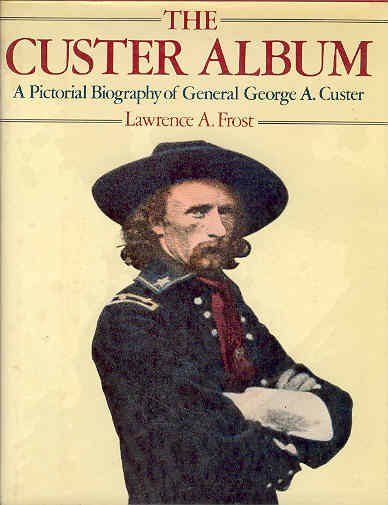 Image for The Custer Album : A Pictorial Biography of Gen