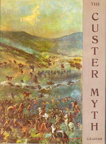 Image for The Custer Myth A Source Book of Custeriana