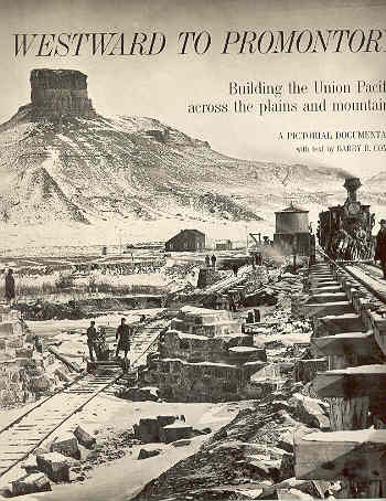 Image for Westward to Promontory Building the Union Pacific Accross the Plains and Mountains