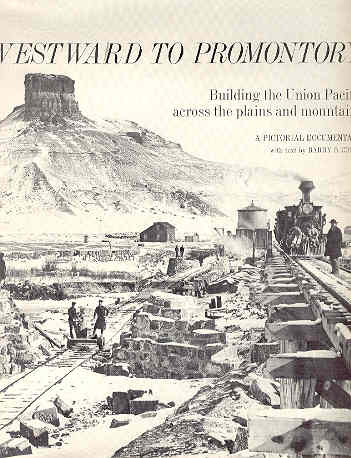 Image for Westward to Promontory Building the Union Pacific Across the Plains and Mountains