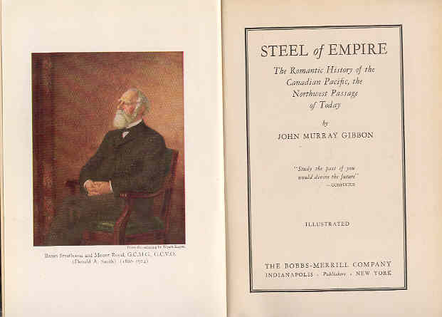Image for Steel of Empire The Romantic History of the Canadian Pacific, the Northwest Passage of Today