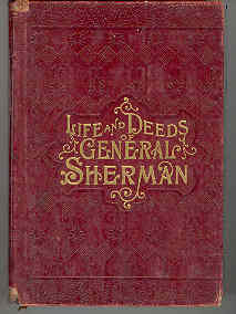 Image for Life and Deeds of General Sherman Including the Story of His Great March to the Sea
