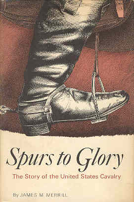 Image for Spurs to Glory: The Story of the United States Cavalry